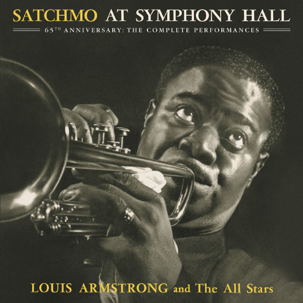 Louis Armstrong & His All Stars - Satchmo At Symphony Hall 65th Anniversary: The Complete Performances