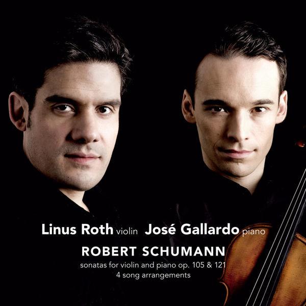 Linus Roth - Schumann: Violin Sonatas Nos. 1 & 2, Op. 105 & 121