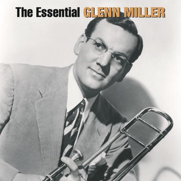 Glenn Miller - The Essential Glenn Miller