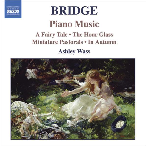 Ashley Wass - BRIDGE: Piano Music, Vol. 1