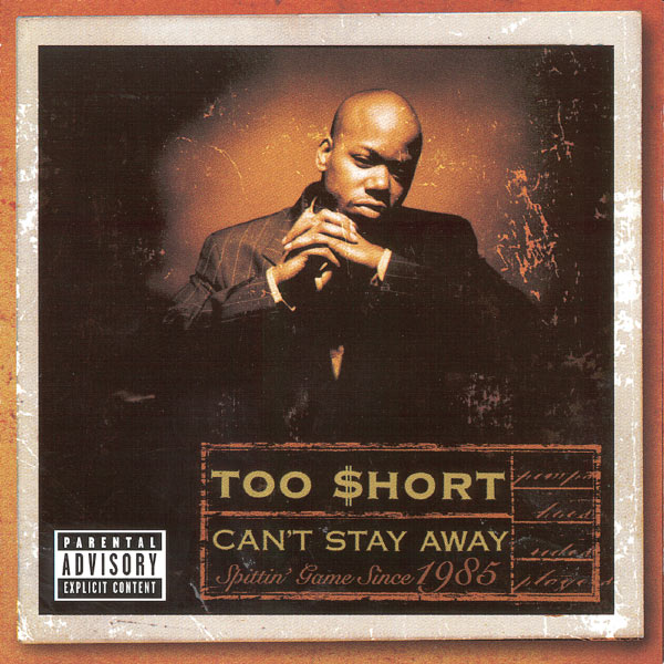 Too $hort - Can't Stay Away