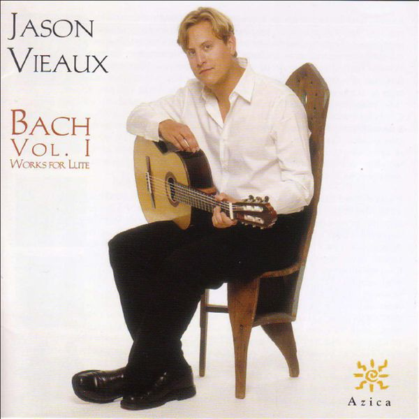 Jason Vieaux - Bach, J.S. : Lute Works, Vol. 1  - Suites, Bwv 995 and 996 / Partita, Bwv 997 / Prelude, Fugue and Allegro, Bwv 998