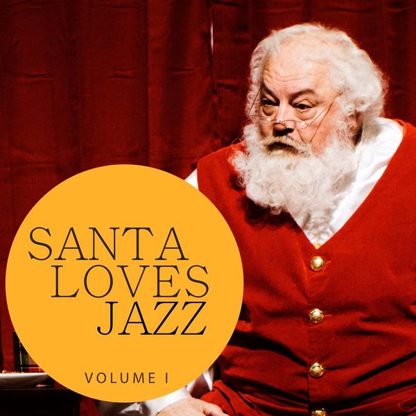 Various Artists - Santa Loves Jazz, Vol. 1 (Best of Smooth Christmas Lounge Music)