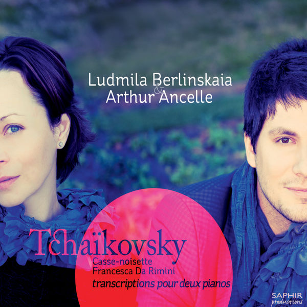 Ludmila Berlinskaia - Tchaikovsky: Casse-noisette, Francesca da Rimini (transcriptions pour deux pianos)