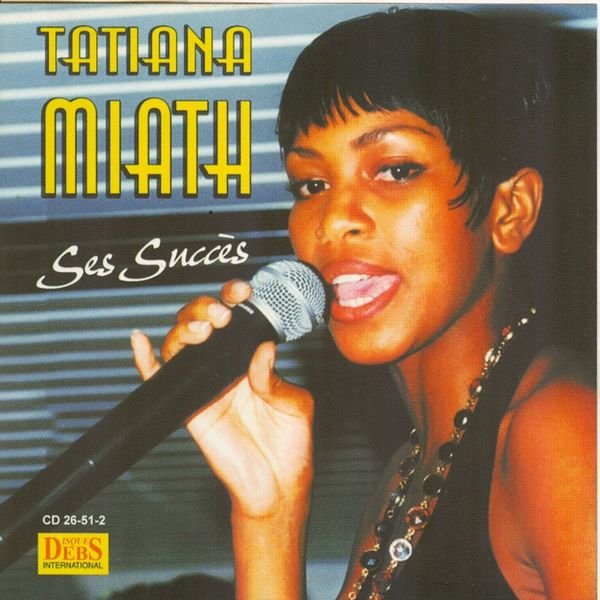Tatiana Miath - Tatiana Miath, ses succès