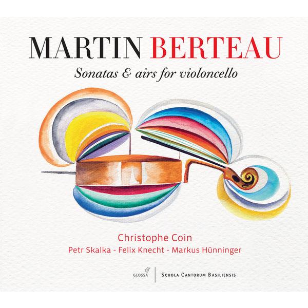 Christophe Coin - Martin Berteau : Sonatas & Airs for cello
