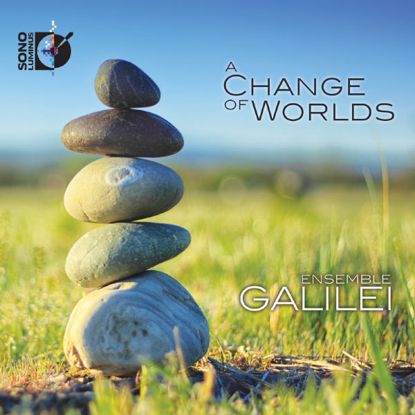 Ensemble Galilei - A Change of Worlds