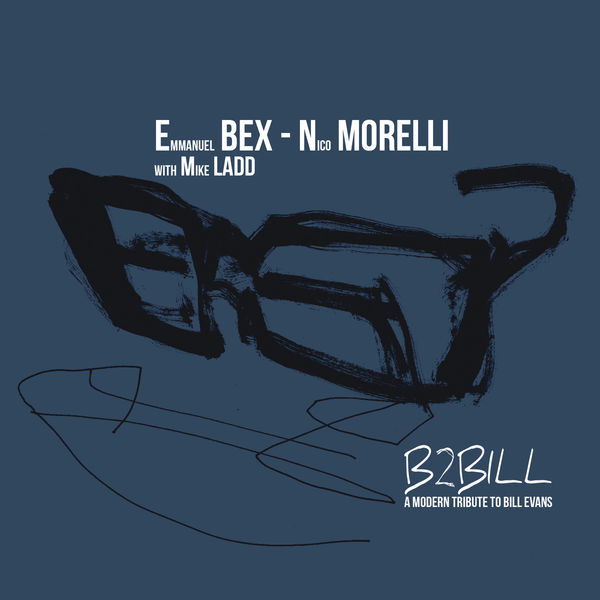 Emmanuel Bex - B2BILL - A Modern Tribute to Bill Evans
