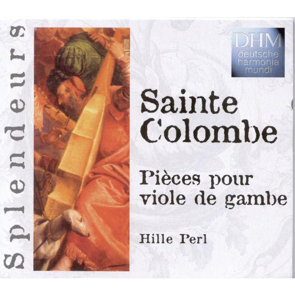 Hille Perl - Sainte Colombe: Pièces Pour Viole De Gambe