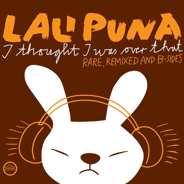 Lali Puna|I Thought I Was Over That