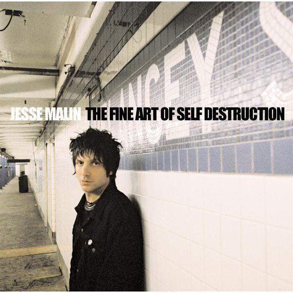 Jesse Malin - The Fine Art of Self-Destruction
