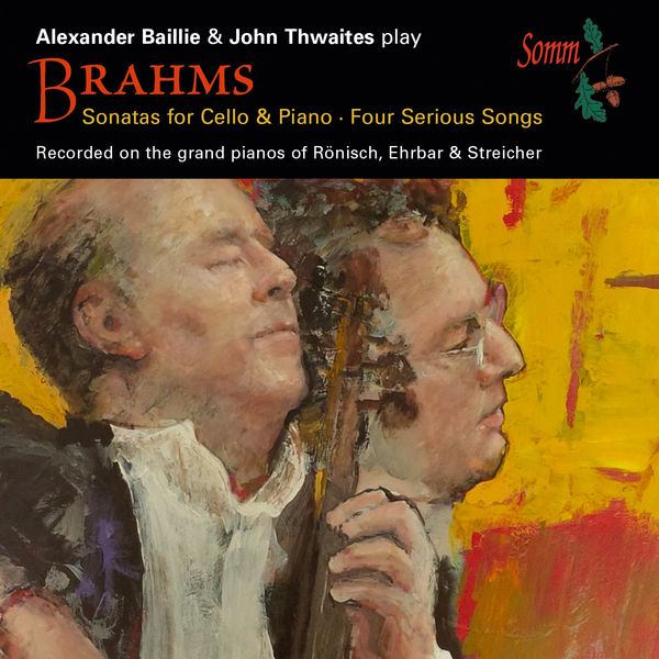 Alexander Baillie - Brahms: Cello Sonatas & 4 Serious Songs, Op. 121