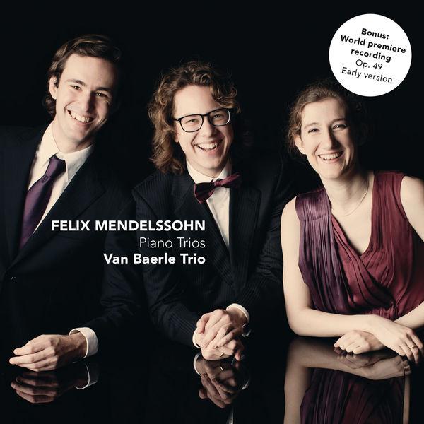 Van Baerle Trio - Mendelssohn: Piano Trios Nos. 1 & 2, Op. 49 & 66