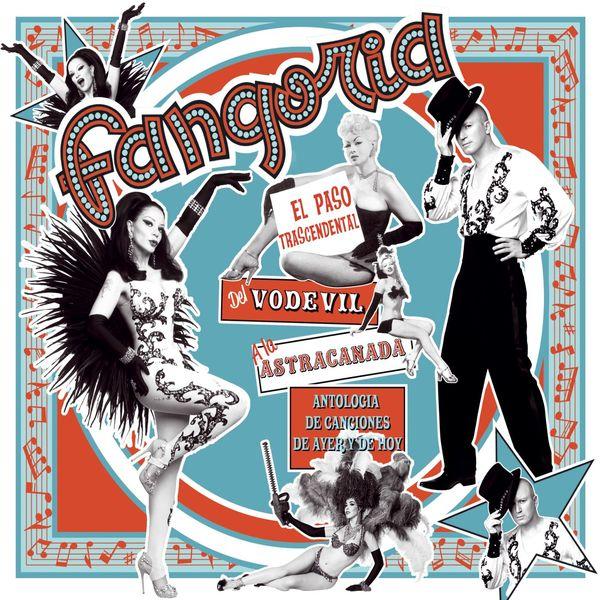 Fangoria - El paso trascendental del vodevil a la astracanada. Antologia de canciones de ayer y de hoy (Deluxe edition)
