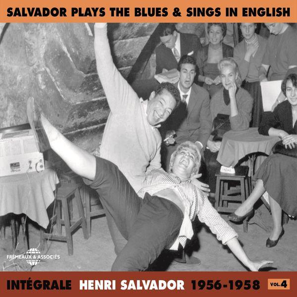 Henri Salvador - Intégrale Henri Salvador, vol. 4 : 1956-1958 (Salvador Plays the Blues & Sings in English)