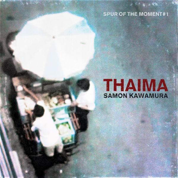Samon Kawamura - Thaima - Spur Of The Moment #1
