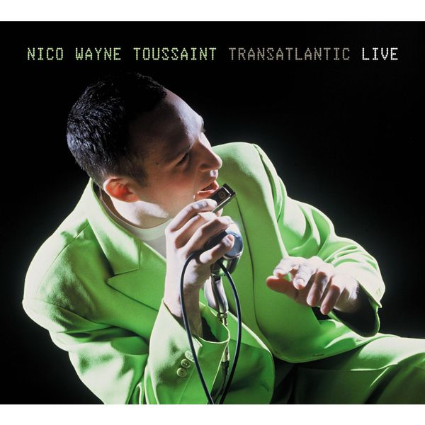 Nico Wayne Toussaint|Transatlantic Live (Nico Wayne Toussaint)