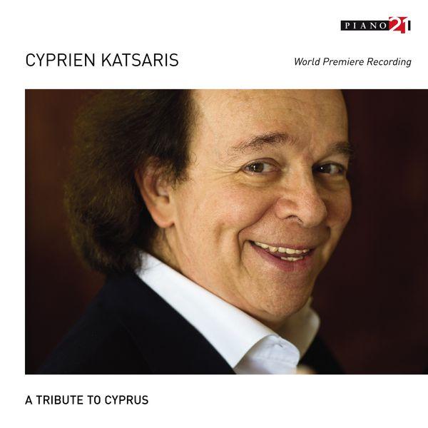 Cyprien Katsaris|A Tribute to Cyprus  (World Premiere Recording)