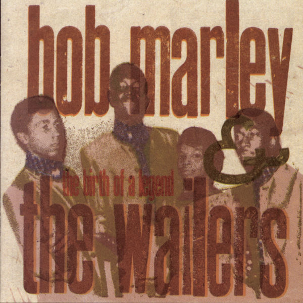 Bob Marley & The Wailers - The Birth Of A Legend (1963-66)