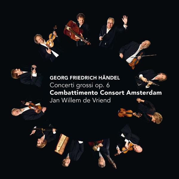 Jan Willem de Vriend - Georg Friedrich Händel : Concerti grossi op. 6