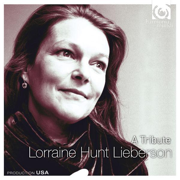 Lorraine Hunt Lieberson - Lorraine Hunt Lieberson: A Tribute