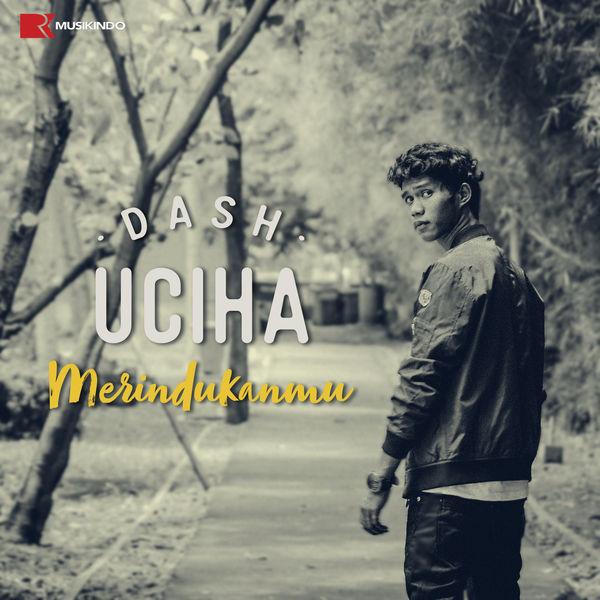 download lagu dash uciha merindukanmu remake full version
