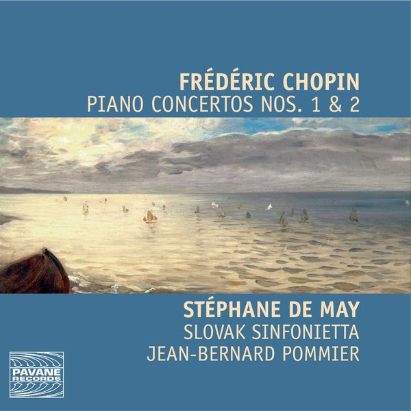 Stéphane de May - Chopin: Piano Concertos Nos. 1 & 2