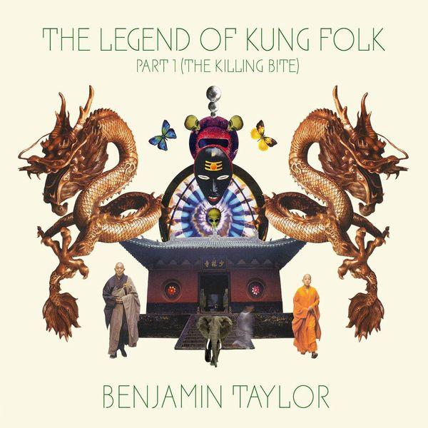 Benjamin Taylor - The Legend Of Kung Folk, Pt. 1 (The Killing Bite)