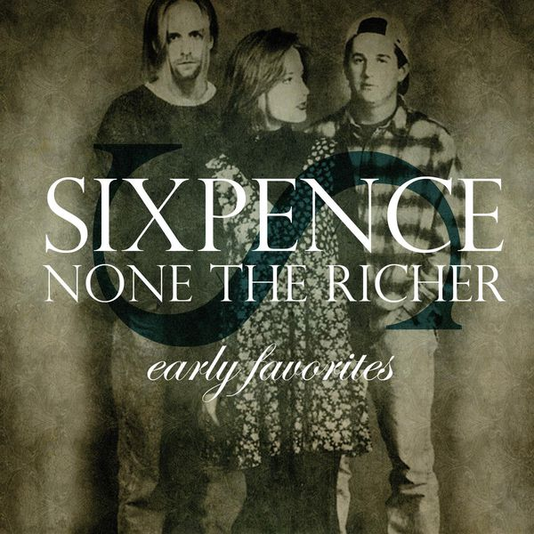 Sixpence None The Richer - Early Favorites