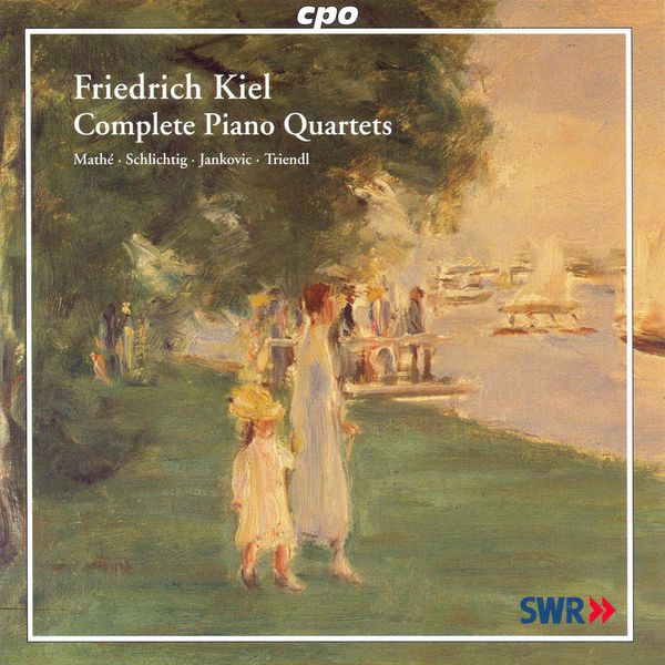 Oliver Triendl - Kiel: Piano Quartets Nos. 1-3