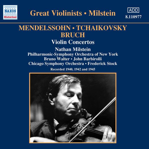 Nathan Milstein - MENDELSSOHN / TCHAIKOVSKY / BRUCH: Violin Concertos (Milstein) (1940-1945)