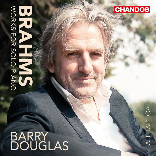 Barry Douglas - Brahms : Works for Solo Piano - Vol. 5