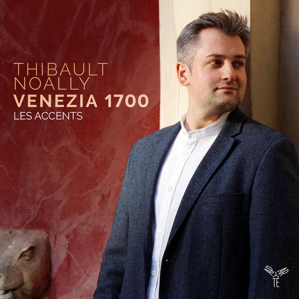 Thibault Noally|Venezia 1700 (Dall'Abaco, Albinoni, Bonporti, Torelli...)