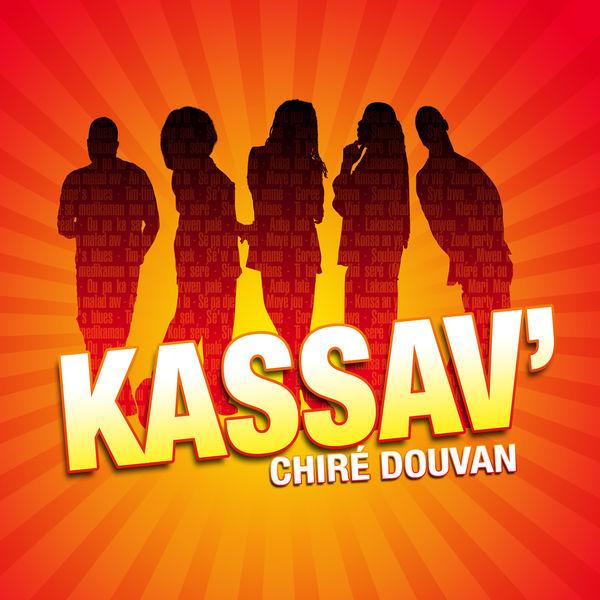 Album Chire Douvan Best Of Kassav Qobuz Download And
