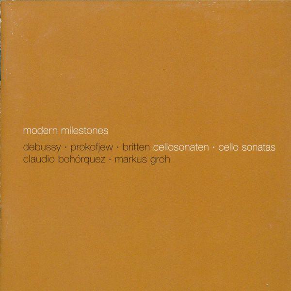 Claudio Bohorquez - Cello Recital: Bohorquez, Claudio - DEBUSSY, C. / PROKOFIEV, S. / BRITTEN, B.