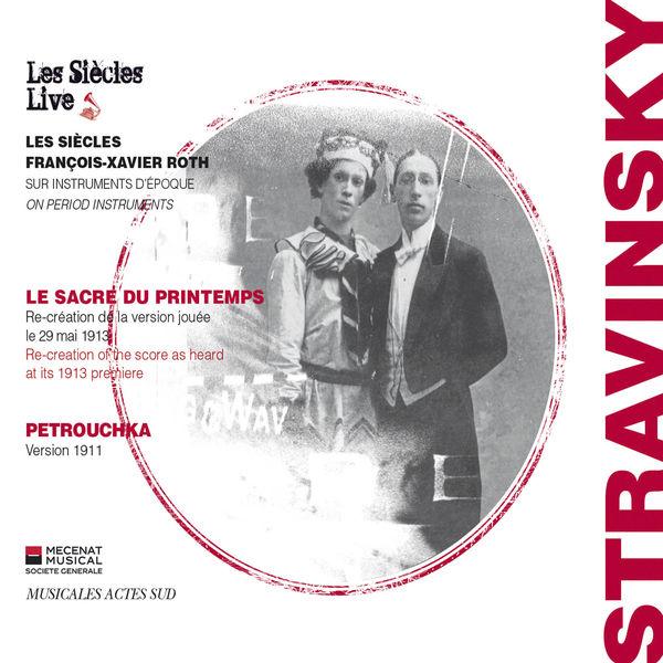 Les Siècles - Igor Stravinsky : Le sacre du Printemps & Petrouchka