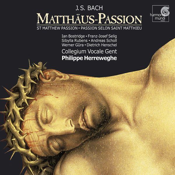 Philippe Herreweghe - J.S. Bach : Matthäus-Passion, BWV 244 (Passion selon saint Matthieu)
