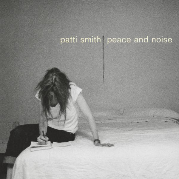 Patti Smith - Peace & Noise