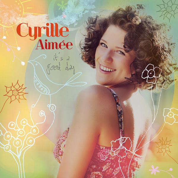 Cyrille Aimée - It's a Good Day