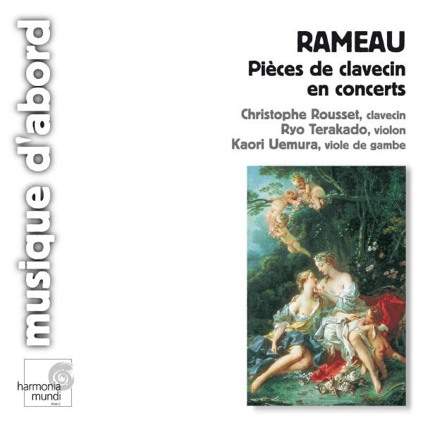 Christophe Rousset - Rameau: Pieces de clavecin en concerts