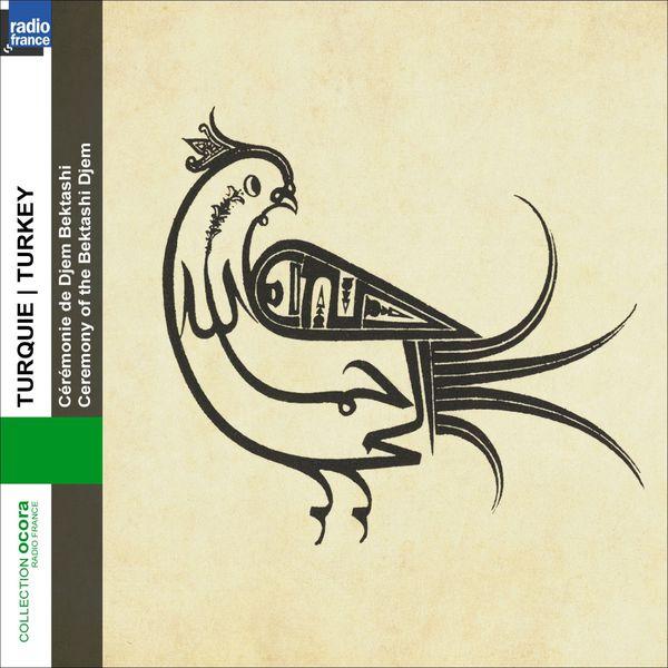 Various Artists - Turquie: Cérémonie de Djem Bektashi - La tradition d'Abdal MusaTurkey: The Ceremony of the Bektashi Djem - The Traditional of Abdal Musa