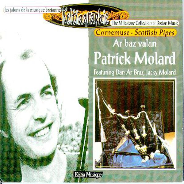 Patrick Molard - Ar baz valan (The Milestone Collection of Breton Music - Keltia Musique - Bretagne)