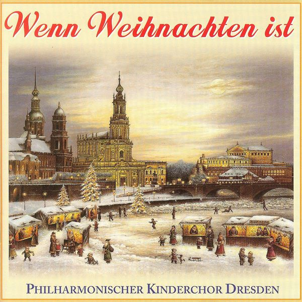 wenn weihnachten ist philharmonischer kinderchor dresden. Black Bedroom Furniture Sets. Home Design Ideas