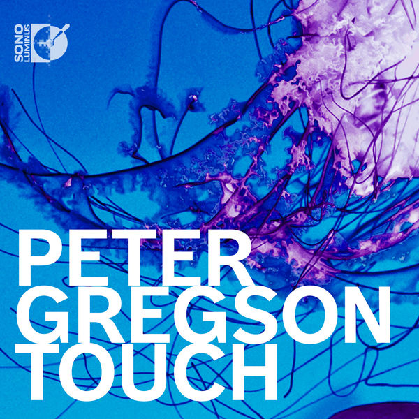 Peter Gregson - Peter Gregson: Touch