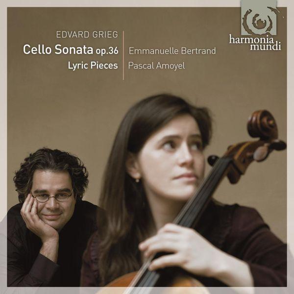 Emmanuelle Bertrand, Pascal Amoyel - Grieg: Cello Sonata op.36