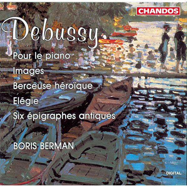 Boris Berman - Debussy: Pour le piano, Images, Berceuse Héroïque, Elégie & Six Épigraphes antiques