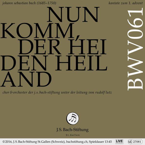Chor der J. S. Bach-Stiftung - Bachkantate, BWV 61 - Nun komm, der Heiden Heiland (Live)
