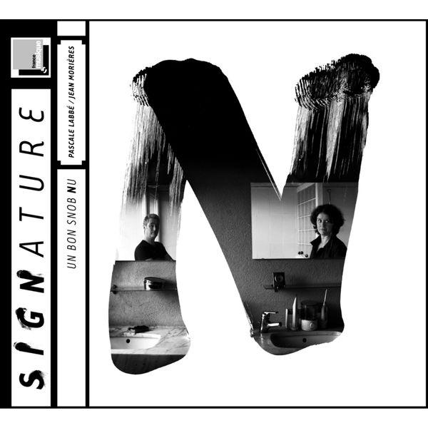 Pascale Labbé - Labbé & Morières: Un bon snob nu (Pour flûte et voix)