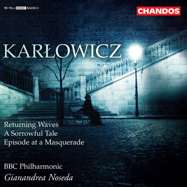 Gianandrea Noseda - Karlowicz: Orchestral Works, Vol. 3