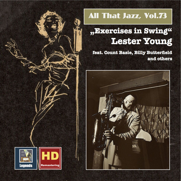 """Lester Young - All That Jazz, Vol. 73: Lester Young """"Exercises in Swing"""" (Remastered 2016)"""